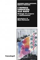 L'impresa confiscata alle mafie - Giovanni Maria Mazzanti, Rebecca Paraciani