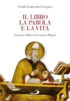 Il libro, la parola e la vita - Guido I. Gargano