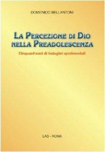 Copertina di 'La percezione di Dio nella preadolescenza'