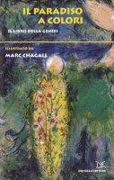 Il Paradiso a colori. Il libro della genesi - Marc Chagall