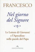 Nel giorno del Signore - Francesco (Jorge Mario Bergoglio)