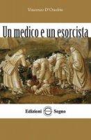 Un medico e un esorcista - Vincenzo D'Onofrio