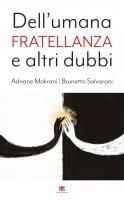 Dell'umana fratellanza e altri dubbi - Brunetto Salvarani, Adane Mokrani