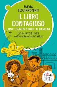 Copertina di 'Il libro contagioso. Come leggere storie ai bambini'