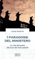 I paradossi del ministero - Aldo Martin