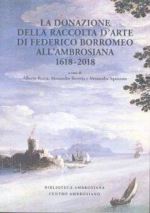Copertina di 'Donazione della raccolta d'arte di Federico Borromeo all'Ambrosiana 1618-2018. (La)'