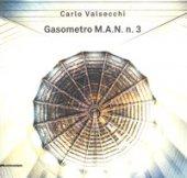 Carlo Valsecchi. Gasometro M.A.N. n. 3. Catalogo della mostra (Bologna, 1 febbraio-31 marzo 2019). Ediz. italiana e inglese