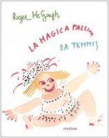 La magica pallina da tennis e qualche altra poesia - McGough Roger