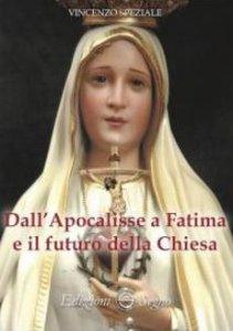 Copertina di 'Dall'Apocalisse a Fatima e il futuro della Chiesa'