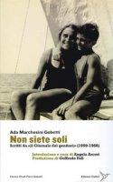 Non siete soli. Scritti da «il Giornale dei genitori» (1958-1968) - Gobetti Marchesini Ada