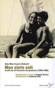 Copertina di 'Non siete soli. Scritti da «il Giornale dei genitori» (1958-1968)'