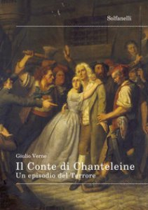 Copertina di 'Il Conte di Chanteleine. Un episodio del Terrore'