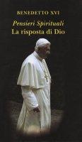 Pensieri Spirituali. La Risposta di Dio - Benedetto XVI