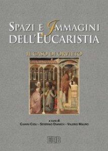 Copertina di 'Spazi e immagini dell'eucaristia. Il caso di Orvieto'