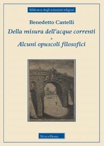 Copertina di 'Della misura dell'acque correnti-Alcuni opuscoli filosofici'