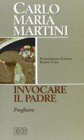 Invocare il Padre - Martini Carlo M.