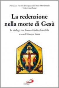 Copertina di 'La redenzione nella morte di Gesù. In dialogo con Franco Giulio Brambilla'