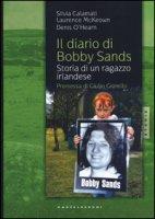 Il diario di Bobby Sands. Storia di un ragazzo irlandese - Calamati Silvia, McKeown Laurence, O'Hearn Denis