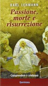 Copertina di 'Passione, morte e risurrezione'