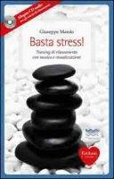 Basta stress! Training di rilassamento con musica e visualizzazioni - Giuseppe Maiolo