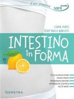 Intestino in forma - Liana Zorzi, Gian Paolo Baruzzi