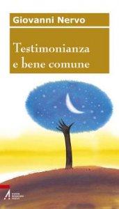 Copertina di 'Testimonianza e bene comune'