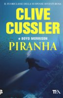 Piranha - Cussler Clive, Morrison Boyd