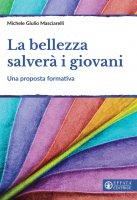 La bellezza salverà i giovani - Michele G. Masciarelli