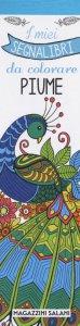 Copertina di 'Piume. I miei segnalibri da colorare'