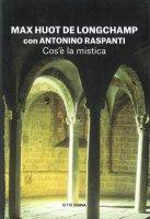 Cos'è la mistica - Huot de Longchamp Max, Raspanti Antonio