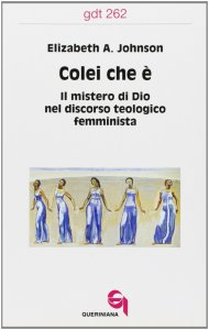 Copertina di 'Colei che è. Il mistero di Dio nel discorso teologico femminista (gdt 262)'