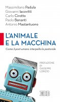 L' animale e la macchina - Massimiliano Padula, Giovanni Iacovitti,  Carlo Cirotto, Paolo Benanti,  Antonio Mastantuono