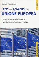 I test dei concorsi per Unione Europea. Centinaia di quesiti risolti e commentati - Tabacchi Carlo, Desiderio Francesca