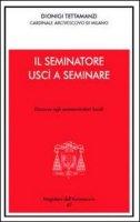 Il seminatore uscì a seminare - Tettamanzi Dionigi
