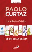 La vita in Cristo - Paolo Curtaz