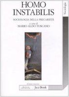 Homo instabilis. Sociologia della precarietà - AA.VV.