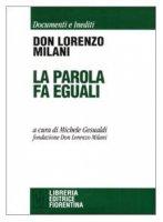 La parola fa eguali: il segreto della scuola di Barbiana - Milani Lorenzo