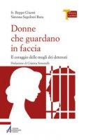 Donne che guardano in faccia - Giunti Giuseppe, Segoloni Ruta Simona
