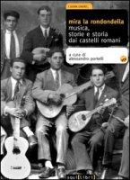 Mira la rondondella. Musica, storie e storia dai castelli romani. Con 2 CD Audio