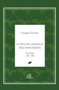 Copertina di 'La piccola famiglia dell'Annunziata. Le origini e i testi fondativi 1953-1986'