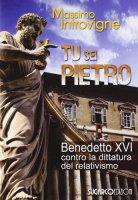 Tu sei Pietro - Introvigne Massimo