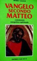 Vangelo secondo Matteo - Galizzi Mario