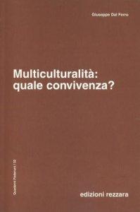 Copertina di 'Multiculturalità: quale convivenza?'