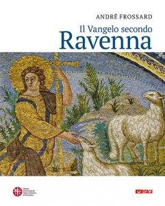 Copertina di 'Il Vangelo secondo Ravenna'