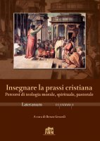 La dimensione pastorale della teologia e l'insegnamento della pastorale in teologia - Paolo Asolan, Primo Angelo Carlesso, Viktoras Aas