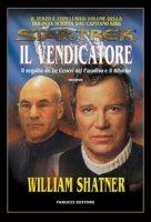 Star Trek. Il vendicatore - Shatner William
