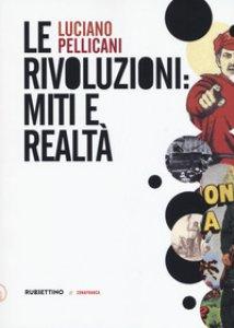 Copertina di 'Le rivoluzioni: miti e realtà'