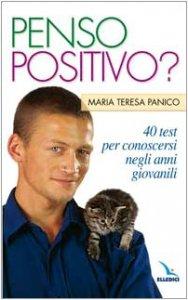 Copertina di 'La pietra nello stagno. Vol. 4: Penso positivo?. 40 test per conoscersi negli anni giovanili'