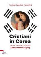 Cristiani in Corea - Martini Grimaldi Cristian