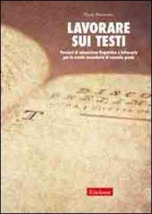 Copertina di 'Lavorare sui testi. Percorsi di educazione linguistica e letteraria per la scuola secondaria di secondo grado'
